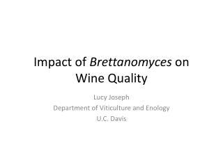 Impact of  Brettanomyces  on Wine Quality