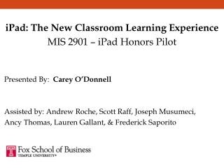 iPad: The New Classroom Learning Experience MIS 2901 – iPad Honors Pilot