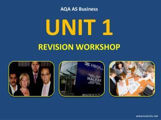 AQA AS Business UNIT 1 REVISION WORKSHOP