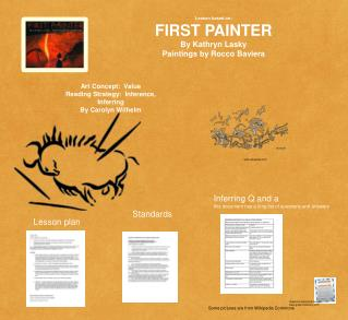 Lesson based on:  FIRST PAINTER By Kathryn Lasky  Paintings by Rocco Baviera