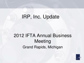IRP, Inc. Update