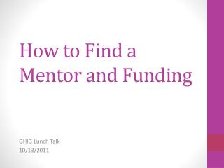 How to Find a Mentor and Funding