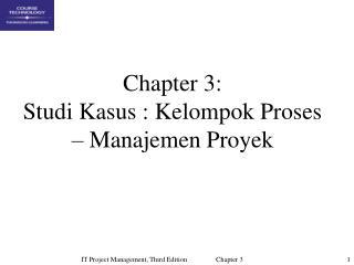 Chapter 3: Studi Kasus : Kelompok Proses   Manajemen Proyek