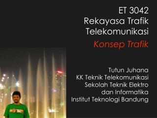 ET 3042 Rekayasa Trafik Telekomunikasi Konsep Trafik