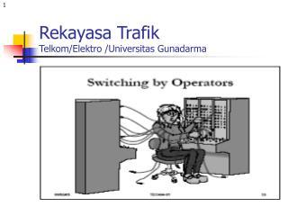 Rekayasa Trafik Telkom/Elektro /Universitas Gunadarma