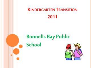 Kindergarten Transition  2011