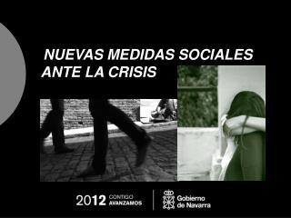 NUEVAS MEDIDAS SOCIALES ANTE LA CRISIS