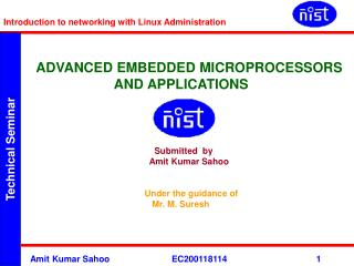 ADVANCED EMBEDDED MICROPROCESSORS  		  AND APPLICATIONS Submitted  by  		   	   Amit Kumar Sahoo