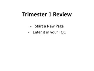 Trimester 1 Review