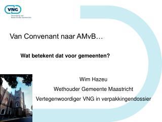 Van Convenant naar AMvB…