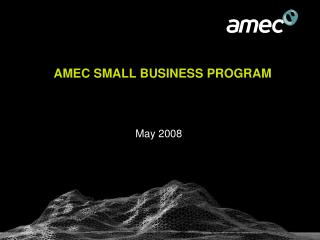 AMEC SMALL BUSINESS PROGRAM