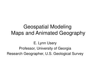 Geospatial Modeling  Maps and Animated Geography