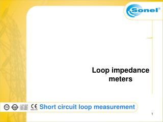 Short circuit loop measurement