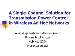 A Single-Channel Solution for Transmission Power Control in Wireless Ad Hoc Networks