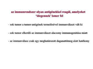 az immunrendszer olyan antigénekkel reagál, amelyeket 'idegennek' ismer fel