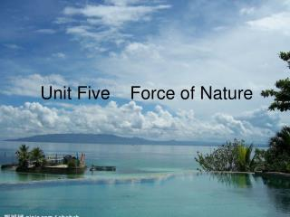 Unit Five    Force of Nature