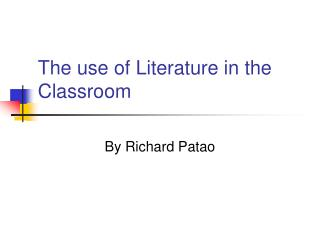 The use of Literature in the Classroom