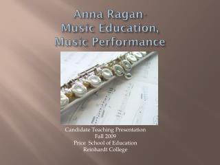 Anna Ragan- Music Education, Music Performance