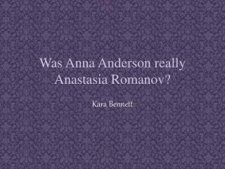 Was Anna Anderson really Anastasia Romanov?