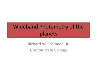 Wideband Photometry of the planets