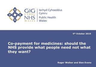 Co-payment for medicines: should the NHS provide what people need not what they want?