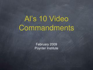 Al's 10 Video Commandments