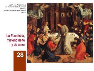 La Eucarist�a,  misterio de fe y de amor