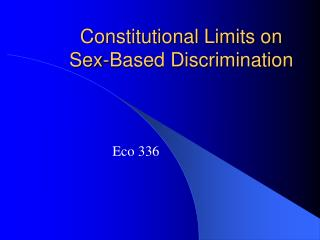 Constitutional Limits on  Sex-Based Discrimination