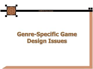 Genre-Specific Game Design Issues