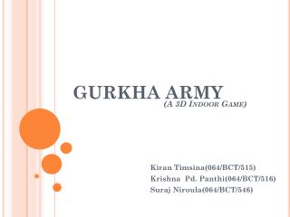 GURKHA ARMY (A 3D Indoor Game)