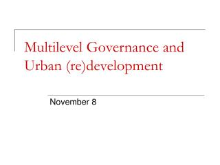 Multilevel Governance and Urban (re)development