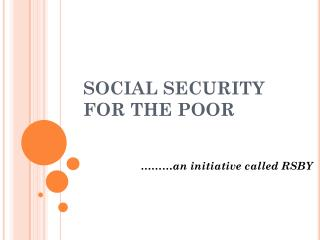 SOCIAL SECURITY FOR THE POOR