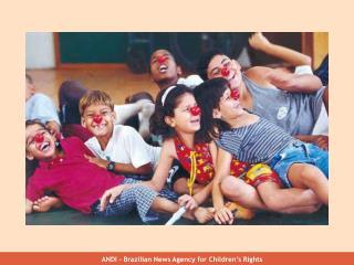 ANDI - Brazilian News Agency for Children�s Rights