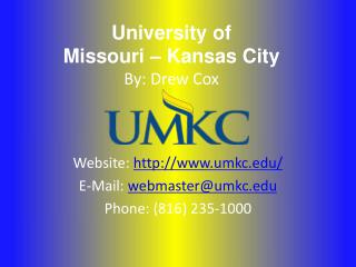 University of  Missouri – Kansas City By: Drew Cox