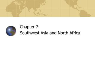 Chapter 7:   Southwest Asia and North Africa
