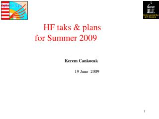 HF taks & plans              for Summer 2009