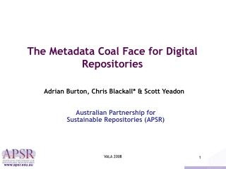 The Metadata Coal Face for Digital Repositories