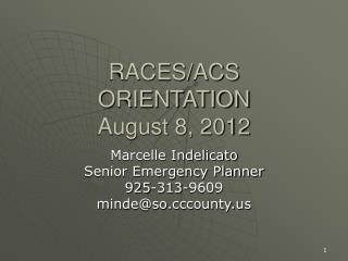 RACES/ACS ORIENTATION August 8, 2012