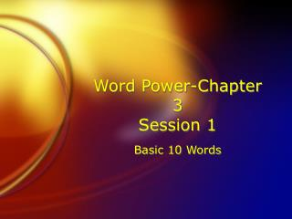 Word Power-Chapter 3 Session 1