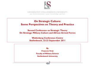 By Francois Vreÿ Faculty of Military Science Stellenbosch University