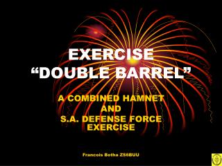 "EXERCISE ""DOUBLE BARREL"""