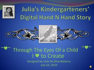 Julia's Kindergarteners' Digital Hand N Hand Story