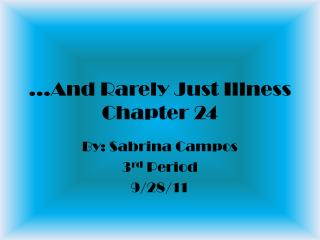 …And Rarely Just Illness Chapter 24