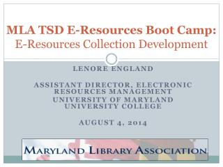 MLA TSD E-Resources Boot Camp: E-Resources Collection Development