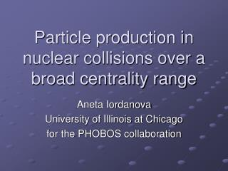 Particle production in nuclear collisions over a broad centrality range