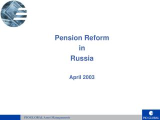 Pension Reform in  Russia April 2003
