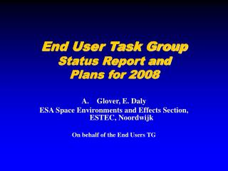 End User Task Group Status Report and  Plans for 2008