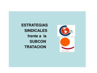 ESTRATEGIAS               SINDICALES                  frente a  la                    SUBCON               TRATACION