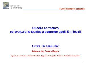 Quadro normativo  ed evoluzione tecnica a supporto degli Enti locali  Ferrara – 25 maggio 2007