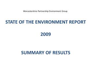 STATE OF THE ENVIRONMENT REPORT 2009 SUMMARY OF RESULTS